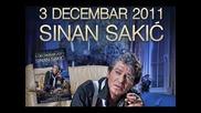 Sinan Sakic - 2011 - Ruku na srce (hq) (bg sub)