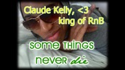 Claude Kelly - Some Things Never Die