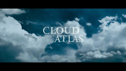 Cloud Atlas / Облачный Атлас, 2012, Германия, С А Щ, Хонконг, Сингапур.