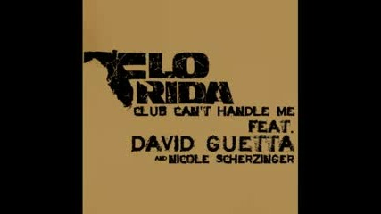 Flo Rida feat. David Guetta Nicole Scherzinger - Club Cant Handle Me