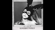 Ariana Grande - Dangerous Woman ( A U D I O )