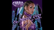 [ Бг Превод ] 6 - Ciara - Never ever (feat. Young Jeezy) [от албума Fantasy Ride 2009]