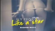 * Ремикс * Fly Project - Like A Star