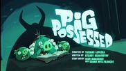 Angry Birds Toons - S02e25 - Pig Possessed