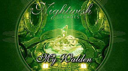 Nightwish (2018) Decades 03. My Walden [remastered]
