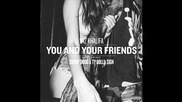 Wiz Khalifa ft. Snoop Dogg & Ty Dolla $ign - You And Your Friends