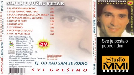Sinan Sakic i Juzni Vetar - Sve je postalo pepeo i dim (Audio 1987)