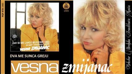 Vesna Zmijanac - Dva me sunca greju - (Audio 1985)