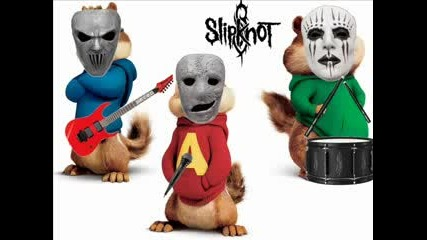 Chipmunks - Psychosocial Slipknot