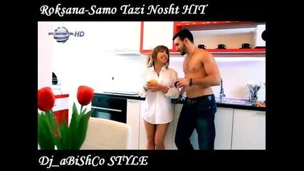 Roksana-samo Tazi Nosht Hit 2013 Dj_abishco Style