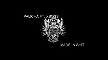 Palicha ft. Xboss - Made in shit