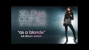 Selena Gomez & The Scene - As A Blonde Full Song