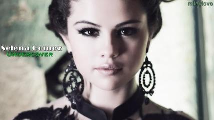 Завладяващ зарибяващ трак! Превод! Selena Gomez - Undercover Селена Гомез - В тайна