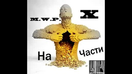M.w.p. & X - Na chasti