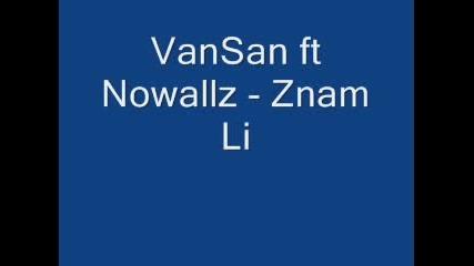 Nowallz Ft Vansan - Знам Ли
