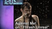 Against Me! - 120 Seconds [Thrash Unreal] (Оfficial video)