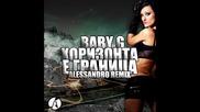 BABY G - Хоризонта е граница (Alessandro Remix 2014)