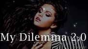 New Version ! Selena Gomez - My Dilemma 2.0 - 2014 -