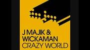 J Majik & Wickaman - Crazy World (Brookes Brothers Remix)