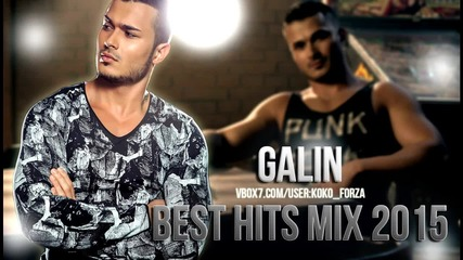 Галин - Best Hits Mix 2015 by Koko F.