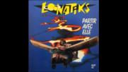 Loonatiks - Partir avec elle (extended version)1988