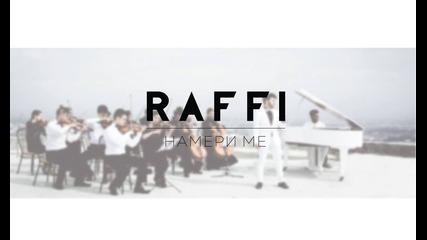 Raffi - Намери ме (Official Video)