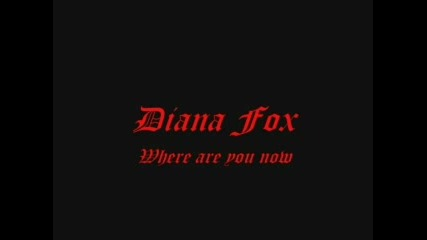 Diana Fox - Where Are You Now