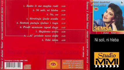 Semsa Suljakovic i Juzni Vetar - Ni soli, ni hleba (Audio 1989)