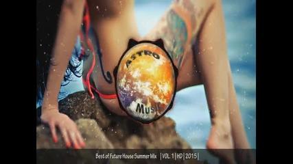 Best Of Future House Summer Mix | Vol.1 | Hd | 2015 |