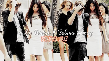 Justin Bieber ft. Selena Gomez - Strong