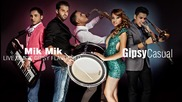 Gipsy Casual - Mik Mik Official Audio New 2013