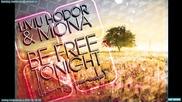 Страхотна ! Liviu Hodor feat. Mona - Be free