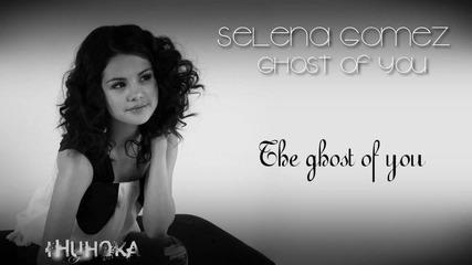 Selena Gomez - Ghost of you - Lyrics