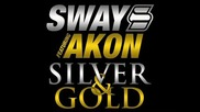 Sway feat Akon - Silver & Gold