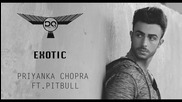 Priyanka Chopra Feat. Pitbull - Exotic Remix ( Dustin Que ) ( High Def )