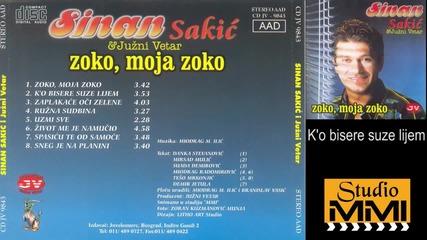 Sinan Sakic i Juzni Vetar - K'o bisere suze lijem (Audio 1996)