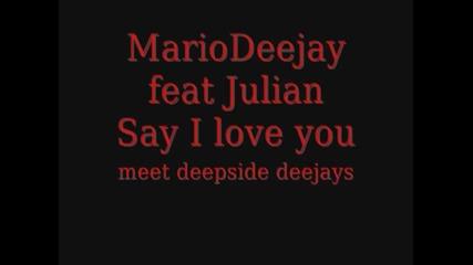 Mario Deejay Ft Julian - Say I Love You