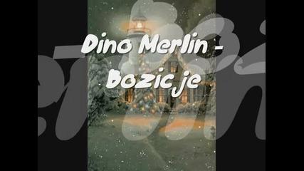 Dino Merlin - Bozic je - Prevod