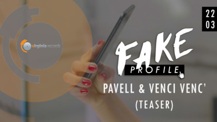 Pavell & Venci Venc' - Fake Profile (Official Teaser)