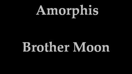 Amorphis - Brother Moon