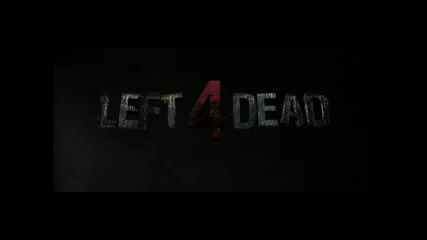 Left 4 Dead - The Movie Official Teaser
