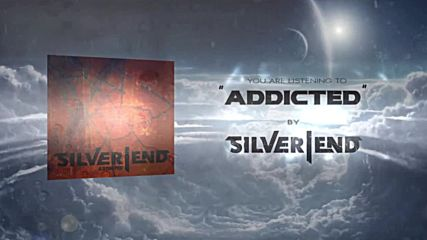 Silver End - Addicted