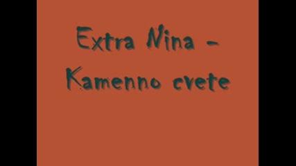 Extra Nina - Kamenno cvete