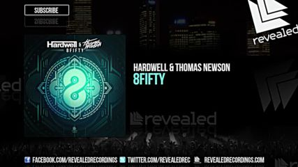 Hardwell & Thomas Newson - 8fifty ( Original Mix )