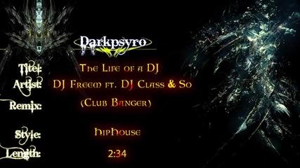 Dj Freem ft. Dj Class & So Crazy - The Life of a Dj (club Banger)