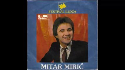 Mitar Miric - Umrecu bez tebe nevero moja - (Audio 1980) HD