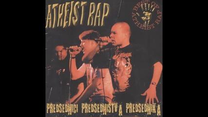 Atheist Rap - Dzaba smo sedeli - (Audio 2001)