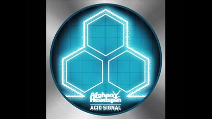 Afghan Headspin - Acid Signal (mindflow Remix)