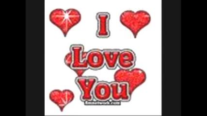 I Love you My big love