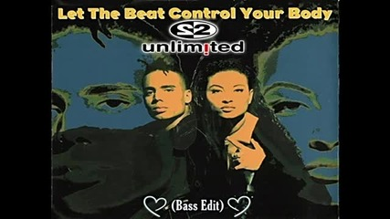 2 Unlimited - Let The Beat Control Your Body (bass Edit)